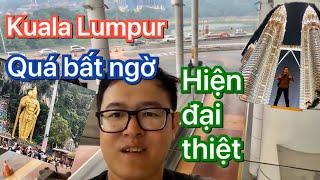 Khám phá Kuala Lumpur với nhiều bất ngờ | Nhiều cái siêu to khổng lồ