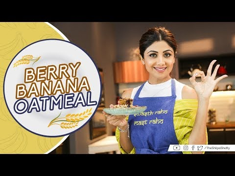Berry Banana Oatmeal | Shilpa Shetty Kundra | Healthy Recipes | The Art Of Loving Food