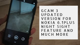 Google camera new updated version for nokia 6.1plus / android pie stock with night sight mode/hindi