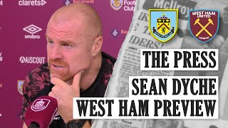 DYCHE ON BLACKOUT, MOYES & SQUAD | THE PRESS | Burnley v West Ham