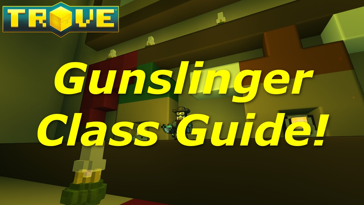 how to build gunslinger trove