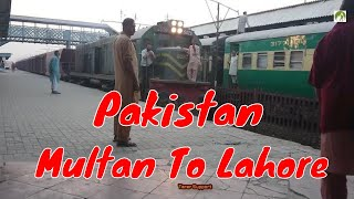 Traveling Pakistan By Train Multan To Lahore Railroad Journey