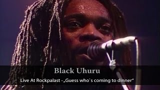 Black Uhuru - Live At Rockpalast Guess Who Is Coming To Dinner (live video)