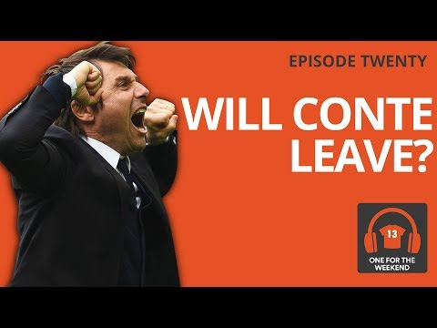 DOES ANTONIO CONTE WANT TO BE SACKED BY CHELSEA?! | FT CFC FAN TV | ONE FOR THE WEEKEND PODCAST