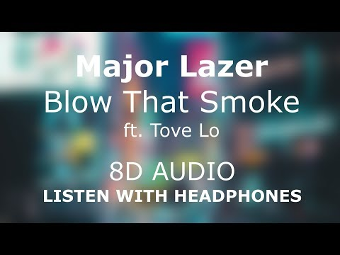 Major Lazer - Blow that Smoke (feat. Tove Lo) | 8D AUDIO 🎧 [Use headphones]