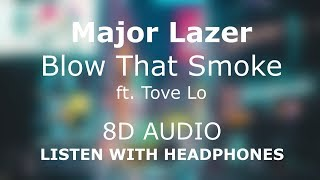 Major Lazer - Blow that Smoke (feat. Tove Lo) | 8D AUDIO 🎧 [Use headphones]