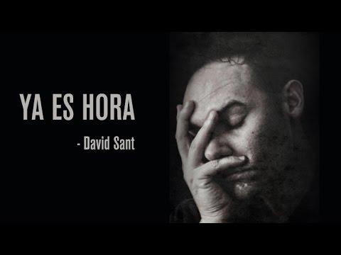Ya es hora (Poema) | David Sant