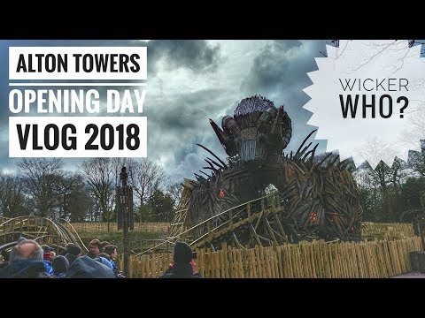 WICKER WHO? ¦ Alton Towers Opening Day Vlog March 2018