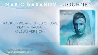 Mario Basanov - We Are Child Of Love Feat. Minalga (Album Version)