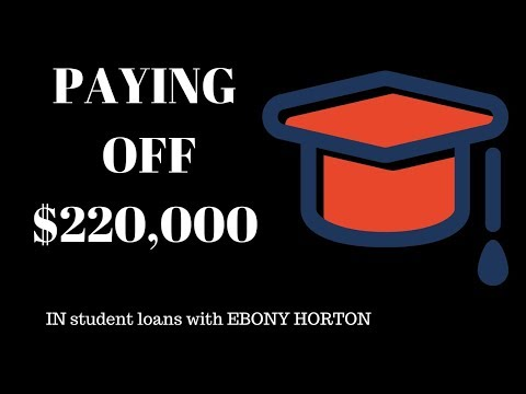 Paying off 220,000 dollars in student loan debt in 3 years. Ebony Horton