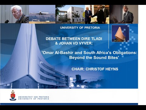 University of Pretoria debate: 'Omar al-Bashir: Beyond the Sound Bites'
