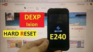 Сброс графического ключа Dexp  Xion E240 Factory Hard Reset Dexp E240