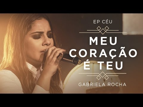 GABRIELA ROCHA - MEU CORAÇÃO É TEU + PRA TE ADORAR (CLIPE OFICIAL) | EP CÉU