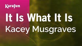 Karaoke It Is What It Is - Kacey Musgraves *