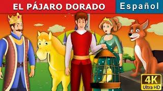 El pájaro de oro | The Golden Bird in Spanish | Cuentos Infantiles | Cuentos De Hadas Españoles