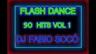 Flash Dance 90 Hits Vol 1   DJ Fabio Socó