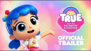 True and the Rainbow Kingdom Official Trailer | Available on Netflix