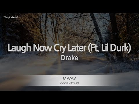 drake-laugh-now-cry-later-(ft.-lil-durk)-(melody)-[zzang-karaoke]