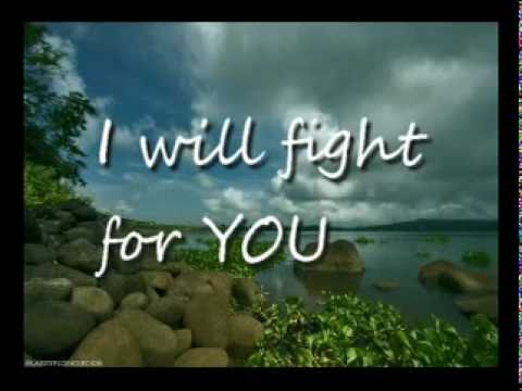 I WILL FIGHT FOR YOU - YouTube