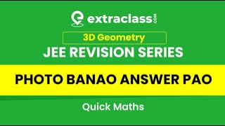 JEE REVISION | Photo Banao Answer Pao | 3D Geometry Class 12 | Quick Maths | PG SIR | ExtraclassJEE