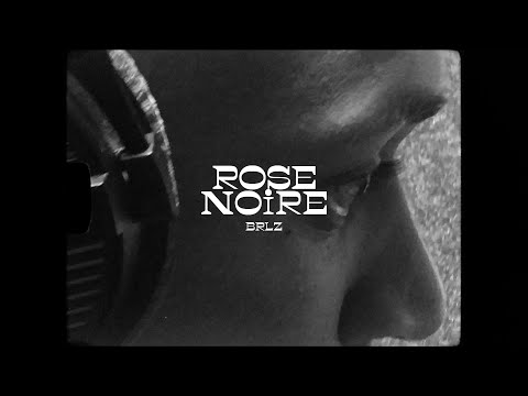 Youtube: BRLZ – Rose noire (Prod BRLZ) #12:04😴