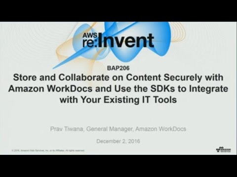 AWS re:Invent 2016: Store and collaborate on content with WorkDocs (BAP206)