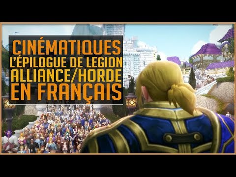 World Of Warcraft - Cinématiques - L'Épilogue De Légion/Alliance - Horde en Français !