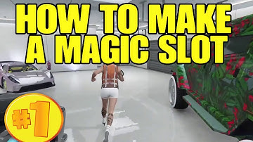 "STILL WORKING ""HOW TO MAKE A MAGIC SLOT""  GTA 5 ONLINE"
