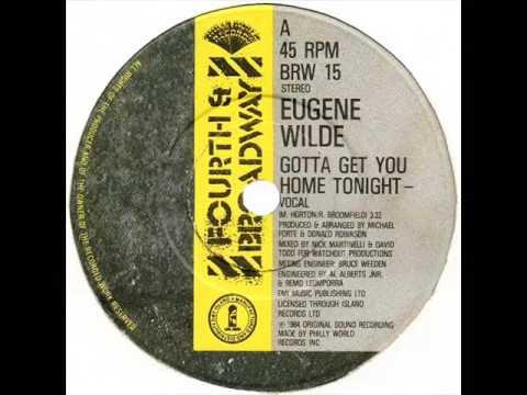 Free Download Eugene Wilde - Gotta Get You Home Tonight (dj ''s'' Remix) Mp3 dan Mp4