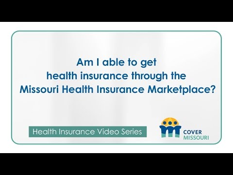 Am I able to get health insurance through the Missouri Health Insurance Marketplace?