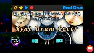 Dj Viral Dont Watch Me cry NofinAsia   Real Drum Cover