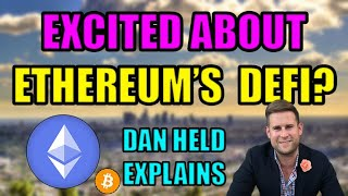 Is Decentralized Finance (DEFI) On Ethereum The Future Of Finance? Bitcoiner Dan Held Explains