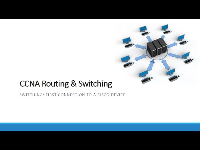 17-Switching: First Connection To A Cisco Device