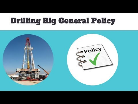 Drilling Rig General Policy I Drilling rig Online Courses