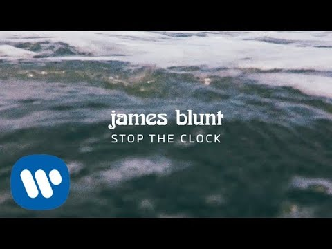 James Blunt - Stop The Clock [Official Lyric Video]