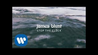 James Blunt - Stop The Clock [Official Lyric Video] YouTube Videos