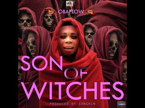 Download Obaflow - Son Of Witches   Prod. By Sangrin