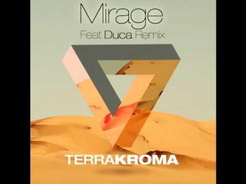 Terrakroma - Mirage (Duca Remix)