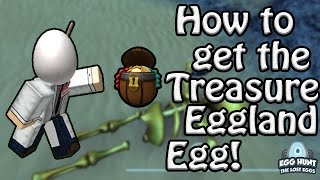 How to Get The Treasure Eggland Egg! - ROBLOX Egg Hunt Guide 2017