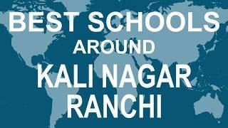 Best Schools around Kali Nagar Ranchi   CBSE, Govt, Private, International | Edu Vision