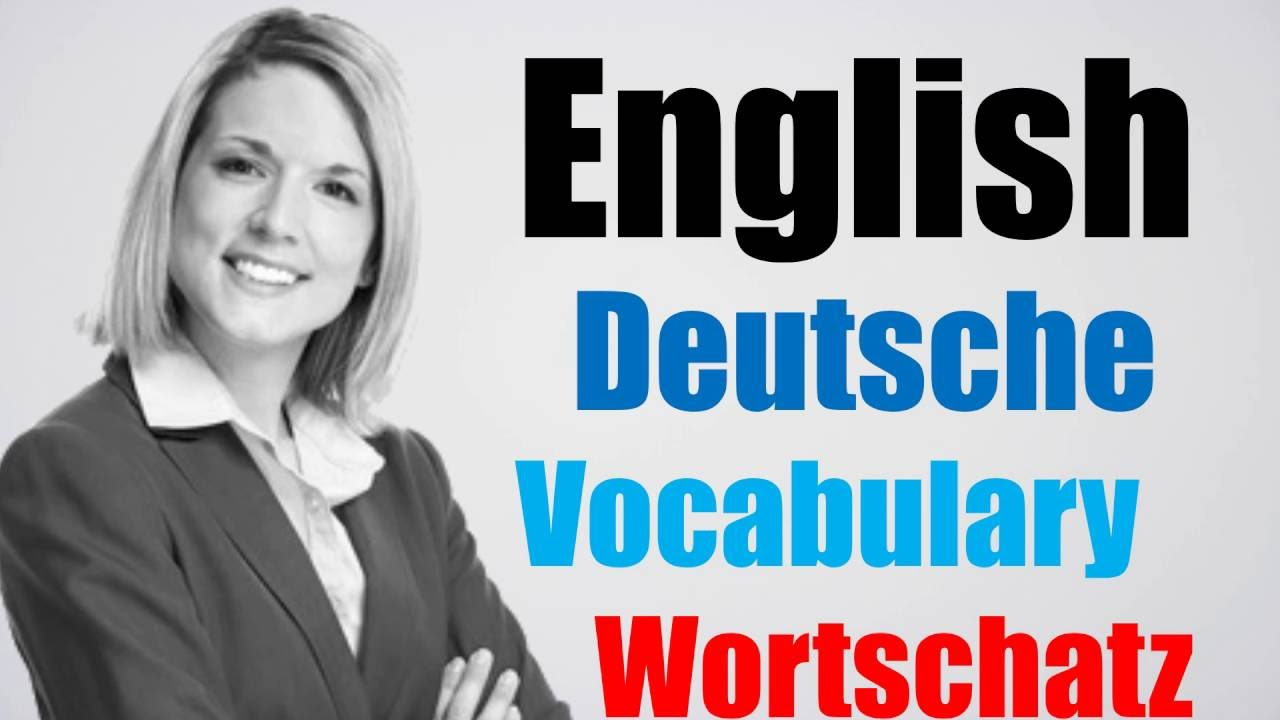 Video#95 Deutsch-Englisch Wortschatz Übersetzung German English ...