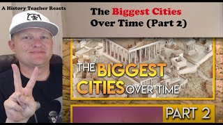 A History Teacher Reacts | The Biggest Cities Over Time (Part 2) by Atlas Pro