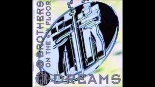 2 Brothers on the 4th floor - Dreams (Radio Mix)