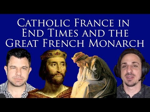 Catholic France in the End Times, Great French Monarch and Our Lady of La Salette (#243 Dr Marshall)