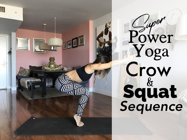 Super Power Yoga Crow & Squat sequence