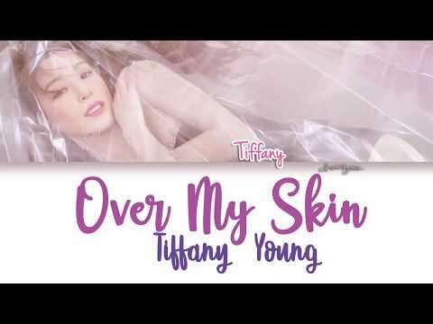 TIFFANY (티파니) - Over My Skin Lyrics [Color Coded/ENG]