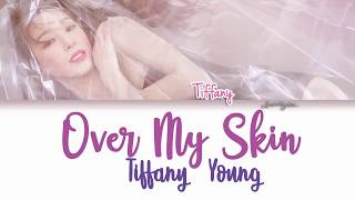 Download lagu TIFFANY (티파니) - Over My Skin Lyrics [Color Coded/ENG]