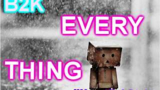 B2K - Everything