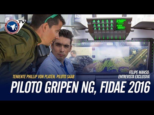 Entrevista exclusiva a Piloto de pruebas de Saab (Phillip von Platen) en el Gripen NG en FIDAE 2016