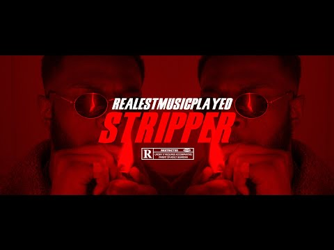 RealestMusicPlayed - STRIPPER [Official Music Video]